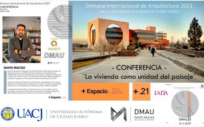 CONFERENCIA | SEMANA INTERNACIONAL DE ARQUITECTURA 2021 | UACJ MÉXICO